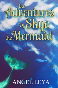 Adventures of Skye the Mermaid Cover option 3