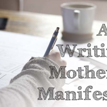 A Writing Mother's Manifesto