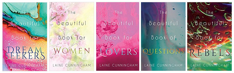 The Beautiful Book series by Laine Cunningham: The Beautiful Book for Dream Seekers, The Beautiful Book for Women, The Beautiful Book for Lovers, The Beautiful Book of Questions, The Beautiful Book for Rebels | Cover design by Angel Leya | www.angeleya.com