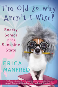 I'm Old So Why Aren't I Wise? by Erica Manfred | Cover design by Angel Leya | www.angeleya.com