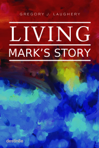Living Mark's Story by Gregory J. Laughery | Cover design by Angel Leya | www.angeleya.com