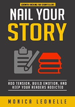 Book Review: Nail Your Story: Add Tension, Build Emotion, and Keep Your Readers Addicted