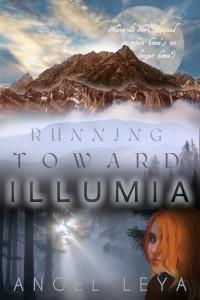 Running Toward Illumia by Angel Leya | www.angeleya.com