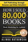 Book Review: How I Sold 80,000 Books by @AlinkaRutkowska