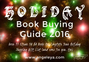 Holiday Book Buying Guide 2016:Over 35 Clean YA NA Books to Complete Your Holiday Shopping Gift List (and some for you, too) | www.angeleya.com #holidayreadinglist #giftideas #cleanyaebooks