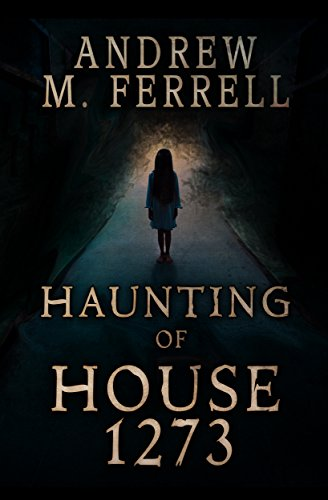 Book Review: Haunting of House 1273 by @AndrewMFerrell