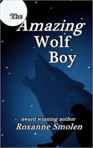 The Amazing Wolf Boy by Roxanne Smolen