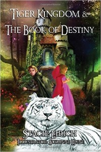 Tiger Kingdom and The Book of Destiny by Stacie Eirich