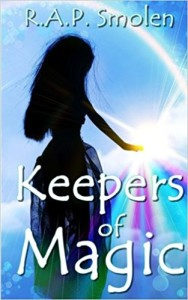 Keepers of Magic: The Adventures of the Power Girls by R.A.P. Smolen