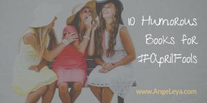 10 Humorous Books for #AprilFools | www.angeleya.com