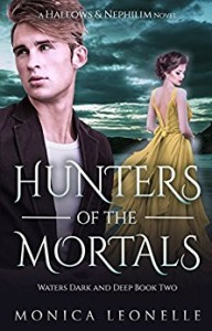 Hunters of the Mortals, Book 2 in the Hallows & Nephilim: Waters Dark and Deep series by Monica Leonelle