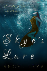 Skye's Lure, a clean ya mermaid fantasy for fans of The Little Mermaid | www.AngeLeya.com