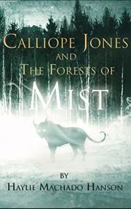 Featured Book: Calliope Jones and The Forests of Mist by Haylie Machado Hanson | www.AngeLeya.com