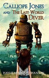 Calliope Jones and The Last World Diver  by Haylie Machado Hanson | www.AngeLeya.com