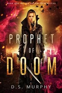 Book Review: Prophet of Doom by D.S. Murphy | www.AngeLeya.com #timetravel #dystopian #apocalyptic #yalit