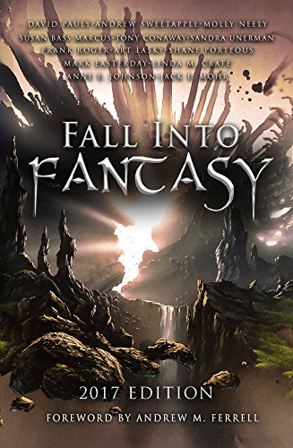 Book Review: Fall Into Fantasy 2017, Editor @AndrewMFerrell