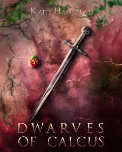 Dwarves of Calcus by Katie Hamstead | Tour organized by YA Bound | www.angeleya.com