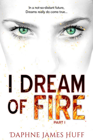 Book Review: I Dream of Fire by Daphne James Huff