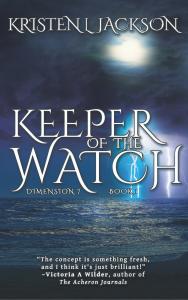 Keeper of the Watch, Dimension 7 by Kristen L. Jackson | www.angeleya.com