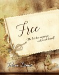 Free, a Novella by Felicia Denise | www.angeleya.com #womensfiction