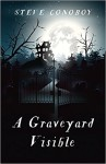 A Graveyard Visible by Steve Conoboy | www.angeleya.com #yalit #horror