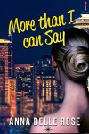 More Than I Can Say by Anna Belle Rose | www.angeleya.com #romance