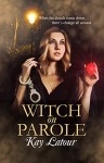 Witch on Parole by Kay Latour | www.angeleya.com #paranormal #urbanfantasy