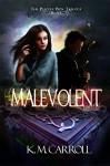 Malevolent by K.M. Carroll | www.angeleya.com