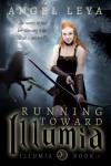 Running Toward Illumia (Illumia #1) by Angel Leya | www.angeleya.com