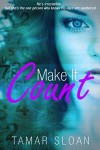 Make It Count by Tamar Sloan | www.angeleya.com #yalit #cleanread #romance