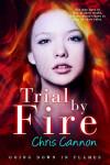 Trial by Fire by Chris Cannon | tour organized by YA Bound | www.angeleya.com