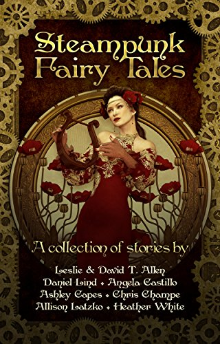 Book Review: Steampunk Fairy Tales by @TorchGoose