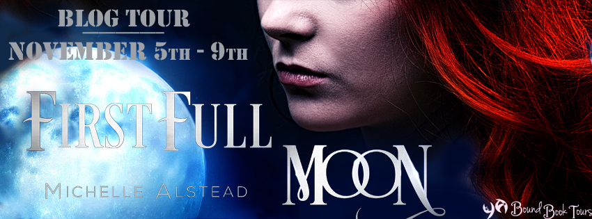 Blog Tour: First Full Moon by Michelle Alstead | Tour otganized by YA Bound | www.angeleya.com