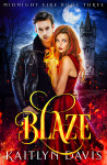 Blaze by Kaitlyn Davis | Tour organized by YA Bound | www.angeleya.com