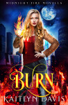 Burn by Kaitlyn Davis | Tour organized by YA Bound | www.angeleya.com