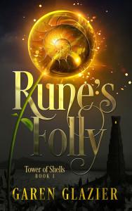 Rune's Folly by Garen Glazier | Tour ogranized by XPresso Book Tours | www,angeleya.com