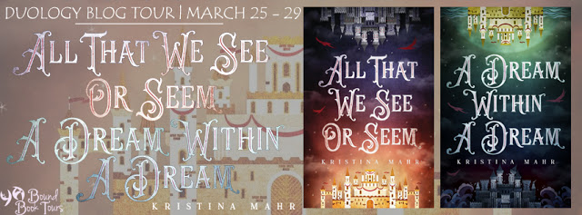 Blog Tour: All That We See or Seem & A Dream Within a Dream by Kristina Mahr | Tour organized by YA Bound | www.angeleya.com
