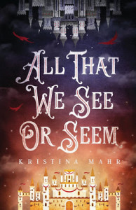 All That We See or Seem by Kristina Mahr | Tour organized by YA Bound | www.angeleya.com