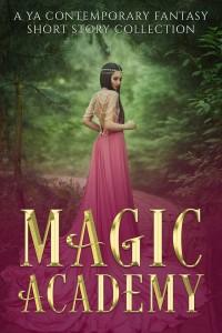 Magic Academy, a ya contemporary fantasy short story collection | www.angeleya.com