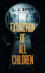 Extinction of All Children by L.J. Epps | Tour organized by XPresso Book Tours | www.angeleya.com