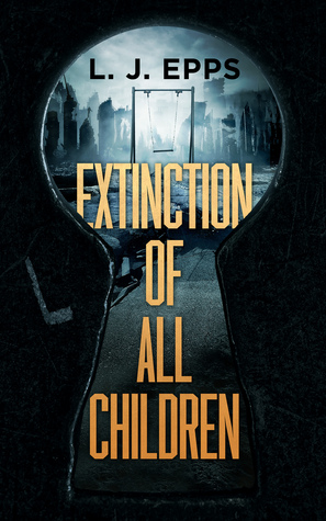 Book Blitz: Extinction of All Children by @ljeppsauthor