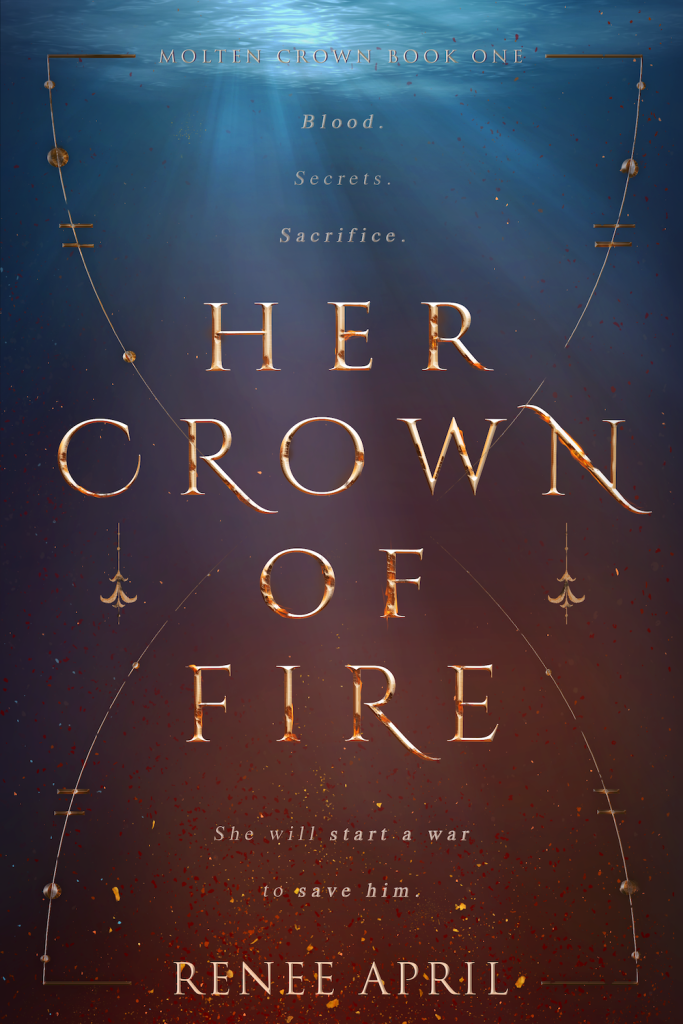 Her Crown of Fire by Renee April | Tour organized by XPresso Book Tours | www.angeleya.com