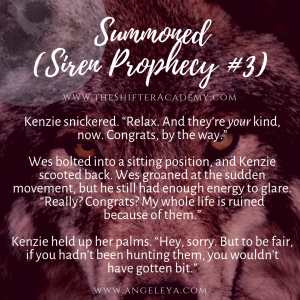 Quote 2: Kenzie from the Siren Prophecy series in the Shifter Academy world, created by Angel Leya | www.theShifterAcademy.com | www.AngeLeya.com