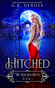 Hitched: The Bachelorette #1 by G.K. DeRosa | www.angeleya.com
