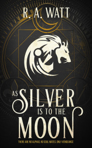 As Silver Is to the Moon by R.A. Watt | Tour organized by XPresso Book Tours | www.angeleya.com
