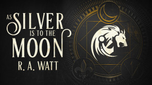 Banner: As Silver Is to the Moon by R.A. Watt | Tour organized by XPresso Book Tours | www.angeleya.com