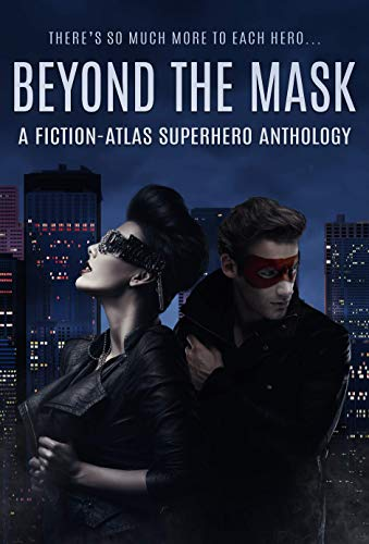 Book Review: Beyond the Mask, A Fiction-Atlas Superhero Anthology
