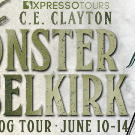 Blog Tour: The Monster of Selkirk by C.E. Clayton