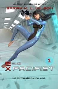The Ex Pacifist by Sarah K.L. Wilson   www.angeleya.com