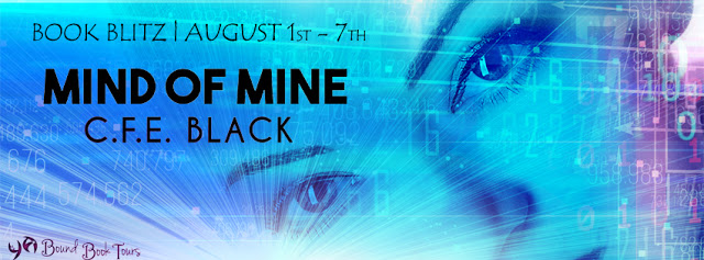 Book Blitz: Mind of Mine by C.F.E. Black | Tour organized by YA Bound | www.angeleya.com